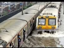LIVE- मुंबईसह राज्यभरात मुसळधार पाऊस, तिन्ही मार्गांवरच्या लोकल उशिरानं