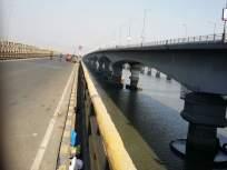 नव्या वाशी पुलाच्या डागडुजीचं काम पुढे ढकललं, 1 फेब्रुवारीपासून असा करा प्रवास