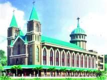'सेंट अॅन्स कथिड्रल' भाविकांसाठी खुलेमंगळवारी विविध कार्यक्रमांचे आयोजन