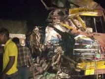 बुलडाणा : मलकापूरजवळ राष्ट्रीय महामार्गावर दोन ट्रकची धडक; एक ठार, दोन जखमी