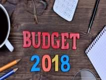 Budget 2018 : आज अर्थसंकल्प, अर्थव्यवस्था रुळावर आणण्याचे आव्हान