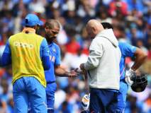 ICC World Cup 2019 : शिखर धवनच्या दुखापतीबाबत भारतीय संघांने दिले 'हे' अपडेट