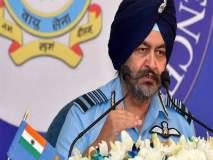 ...तर भारत कोणतेही युद्ध कमी वेळात जिंकेल : हवाई दल प्रमुख