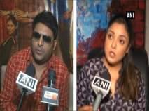 Tanushree Dutta Controversy : हे सर्व ऐकून दुःख होतं - कपिल शर्मा
