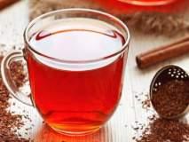 वजन, वेदना आणि डायबिटीजचा धोका टाळण्यासाठी फायदेशीर रायबोस चहा!