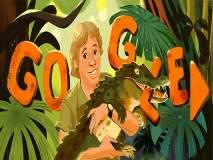 Steve Irwin : 'क्रोकोडाइल हंटर' स्टीव्ह यांना गुगलचा डुडलरुपी सलाम