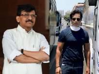 Coronavirus:...तर खुलासा लवकरच होईल; अभिनेता सोनू सूदवर शिवसेना नेते संजय राऊतांचा गंभीर आरोप - Marathi News | Coronavirus: Shiv Sena leader Sanjay Raut's serious allegations against Sonu Sood's work | Latest mumbai News at Lokmat.com