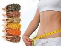 झटपट वजन कमी करायचंय?; मग आहारात करा 'या' डाळींचा समावेश...