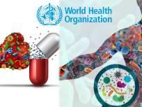 चिंता वाढली! 'या' इन्फेक्शन्सवर निष्क्रीय ठरतोय औषधांचा वापर, WHO च्या तज्ज्ञांची माहिती - Marathi News | Who antimicrobial resistance bacteria virus and antibiotics | Latest health News at Lokmat.com