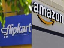 अॅमेझॉन, फ्लिपकार्टला ५ हजार कोटींचा फटका?; एफडीआय धोरणात बदल