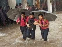 अतिवृष्टीच्या शक्यतेनं उद्या मुंबई, ठाणे, रायगड, पालघरमधील शाळा, महाविद्यालयांना सुट्टी