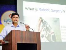 शस्त्रक्रियांच्या मर्यादेवर रोबोटिक्सची मात : अभिनव देशपांडे