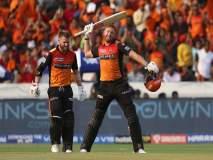 IPL 2019 : वॉर्नर-बेअरस्टो जोडीनं उठवलं विक्रमांचं वादळ