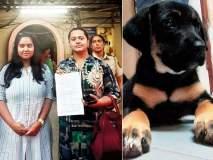 कुत्र्याला घराबाहेर काढले म्हणून मुलीने आईविरोधात केली तक्रार