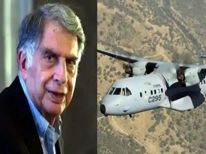 c 295 aircraft manufacturing in india got clearance to dta advance systems airbus defense project ratan tata congratulate | TATA in Defence Sector: हवाईदलासाठी TATA, Airbus डिफेन्ससोबत एअरक्राफ्ट बनवणार; रतन टाटा म्हणाले...