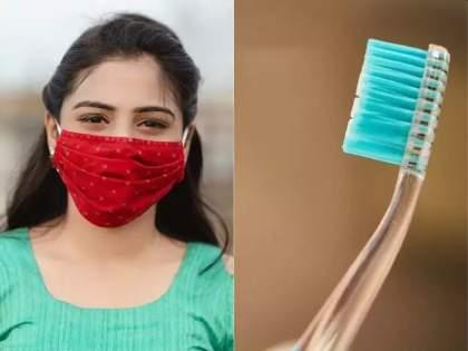 Coronavirus: Experts Recommend Change Your Toothbrush After Recovering From Covid-19   Coronavirus: कोरोनातून आत्ताच बरे झालात, मग तातडीनं तुमचा टूथब्रश फेकून द्या; तज्त्रांनी का दिलाय हा सल्ला?