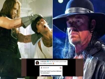 WWE wrestler Undertaker responds to akshay kumar WWE india share tweet   रिअल मॅचसाठी तयार असशील तेव्हा सांग...! अंडरटेकरचा अक्षय कुमारला रिप्लाय!!