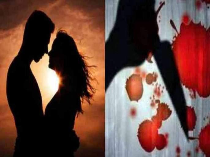 Unnatural relationships lover killed girlfriend and her friend Baramati Pune | २ वर्षे अनैतिक संबंधांनंतर प्रियकराला देत होती त्रास, माथेफिरू रोमिओने प्रेयसी अन् तिच्या मैत्रिणीची केली हत्या!