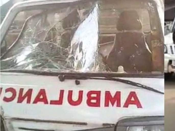 Two ambulances vandalized by man | माथेफिरूकडून दोन रुग्णवाहिकांची तोडफोड