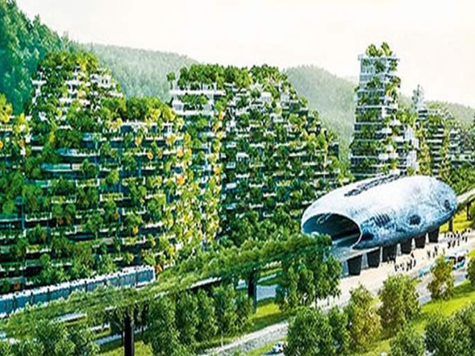Forest City is standing in China | चीनमध्ये उभी राहाते आहे फॉरेस्ट सिटी