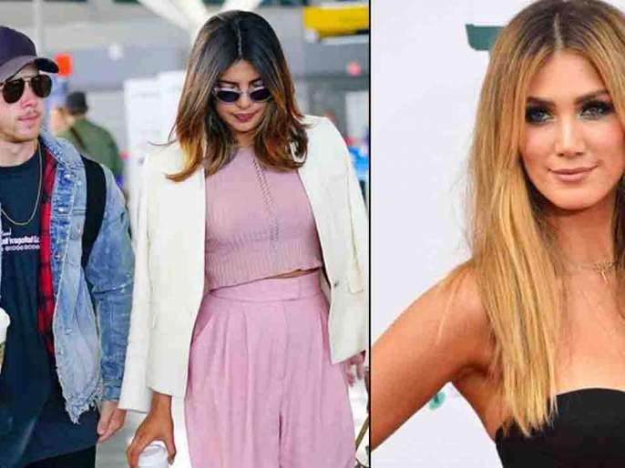 Nick Jonas's X Girlfriend says, Priyanka Chopra is not possible !! | निक जोनासची एक्स गर्लफ्रेन्ड म्हणते, प्रियांकाशी स्पर्धा शक्य नाही!!