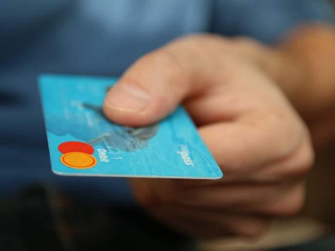 Credit - Significant increase in the number of debit cardholders | क्रेडिट – डेबिट कार्डधारकांच्या संख्येत लक्षणीय वाढ
