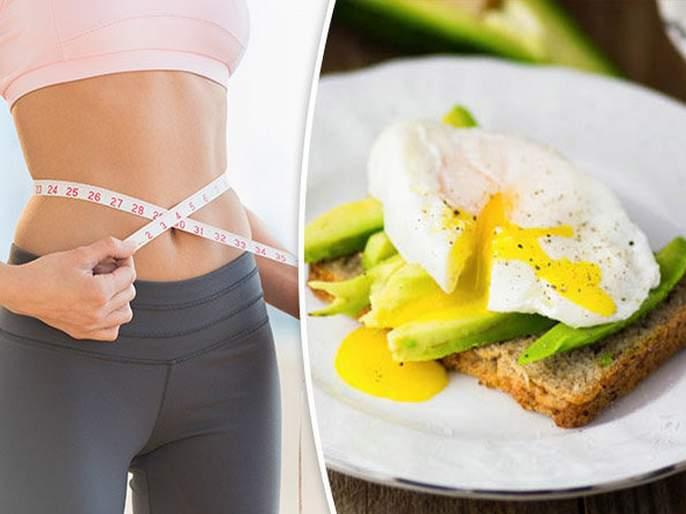 For weight loss start your day with fiber and protein breakfast | वजन कमी करायचंय? मग फायबर तत्त्व असलेल्या नाश्त्याने करा दिवसाची सुरूवात
