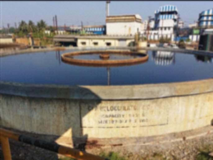 Sewage treatment plant at Tarapur closed   तारापूर येथील सांडपाणी प्रक्रिया केंद्र केले बंद