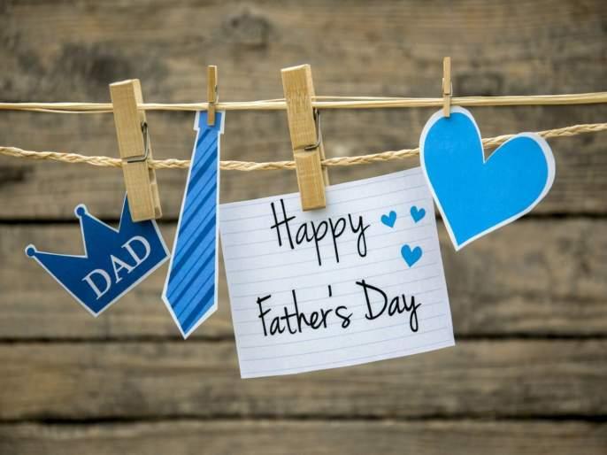 Fathers day 2019 date significance history why and how to celebrate | Fathers day 2019: ...म्हणून जून महिन्याच्या तिसऱ्या रविवारी साजरा केला जातो 'फादर्स डे'