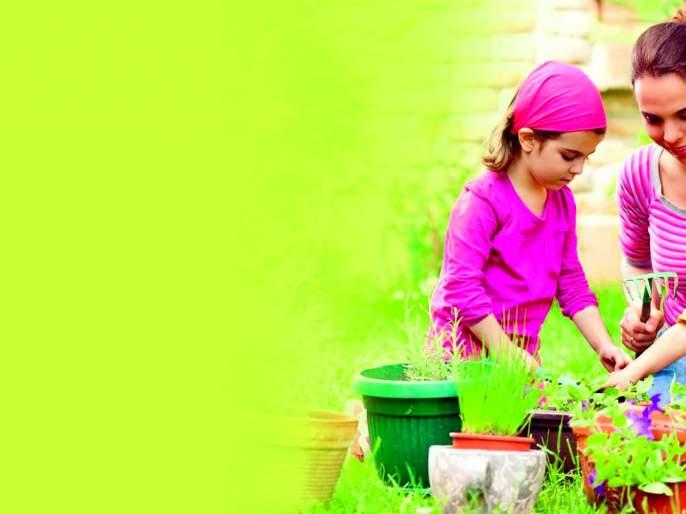 Do gardening with your kids to make some hard things to do easier!   अवघड गोष्टी सोप्या करण्यासाठी मुलांसोबत बागकाम करा!