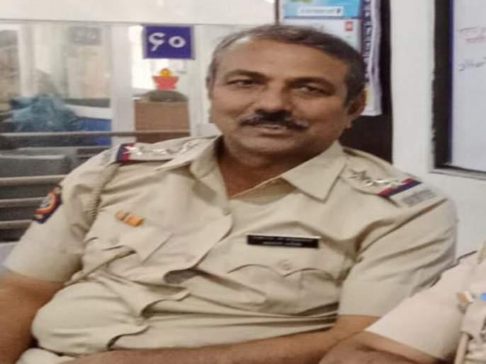 Police Inspector Raosaheb Bhapkar died due to heart attack | काही वेळापूर्वी ड्युटीवरून घरी गेलेल्या अधिकार्याच्या निधनाने हळहळलं पोलीस नियंत्रण कक्ष