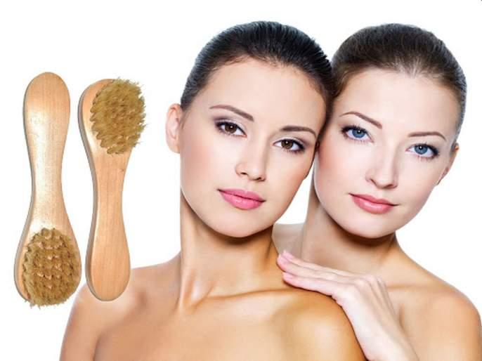Skin care tips Marathi : 'Dry brushing' is effective for protect from skin problems | चांगल्या ब्लड सर्क्युलेशनसाठी प्रभावी ठरतं 'ड्राय ब्रशिंग'; कमी खर्चात त्वचेला 'असा' होतो फायदा