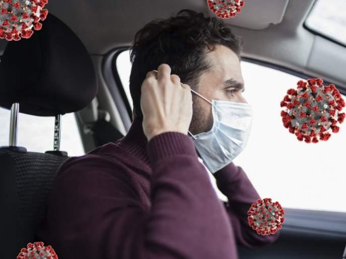 We have to wear a face mask in our car know why its important | तुम्हालाही सतत मास्क लावल्यानंतर गुदमरतं का?; प्रवासात मास्क वापराचा की नाही, जाणून घ्या