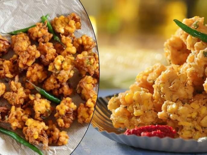 Quick corn or maka bhaji Recipe | चहासोबत कुरकुरीत मक्याची भजी खाल तर खातच राहाल; नक्की ट्राय करा 'ही' चमचमीत रेसिपी