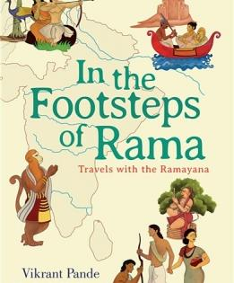 'In the footsteps of Raama...' -- no ordinary travelogue (Book Review) | 'In the footsteps of Raama...' -- no ordinary travelogue (Book Review)