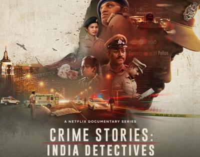 Netflix docu-series 'Crime Stories: India Detectives' out on Sep 22 | Netflix docu-series 'Crime Stories: India Detectives' out on Sep 22