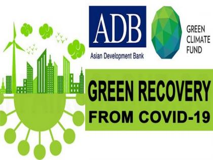 Access to climate finance critical for development and recovery: ADB | Access to climate finance critical for development and recovery: ADB