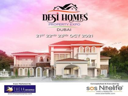 'Desi Homes - Property Expo 2021', to be showcased in Dubai   'Desi Homes - Property Expo 2021', to be showcased in Dubai