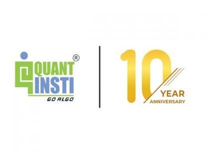 QuantInsti celebrates 10 years of serving quant traders globally | QuantInsti celebrates 10 years of serving quant traders globally