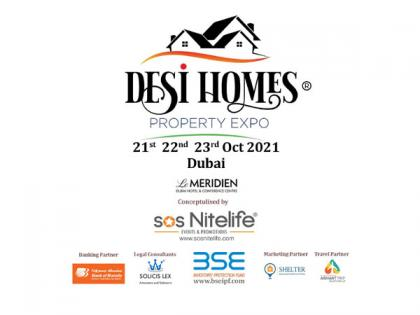 Desi Homes - Property Expo 2021' brings top Indian builders/developers to Dubai   Desi Homes - Property Expo 2021' brings top Indian builders/developers to Dubai