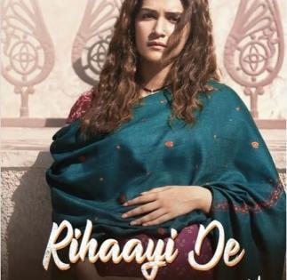 Kriti Sanon releases 'Mimi' track 'Rihaayi de', sung by AR Rahman   Kriti Sanon releases 'Mimi' track 'Rihaayi de', sung by AR Rahman