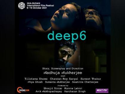 Shoojit Sircar's 'Deep6' to have world premiere at Busan International Film Festival   Shoojit Sircar's 'Deep6' to have world premiere at Busan International Film Festival