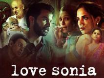 झकझोर देने वाला है Love Sonia का Trailer, कॉल गर्ल रैकेट पर बेस्ड है फिल्म