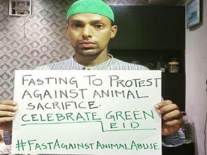Kolkata Muslim man goes on 72-hour fast on Bakrid festival against animal sacrifice | बकरीद पर जानवरों की कुर्बानी के खिलाफ पश्चिम बंगाल के मुस्लिम युवक ने उठाई आवाज, 72 घंटे का रखा रोजा