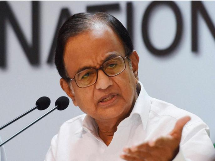 I am very concerned about the economy, poor people are badly affected, low income, jobs, trade and investment affect the poor and middle class: Chidambaram | मुझे अर्थव्यवस्था की बहुत चिंता है,गरीब लोगबुरी तरह प्रभावित,कम आय, नौकरियां,व्यापार और निवेश से गरीब एवं मध्यम वर्ग प्रभावितःचिदंबरम
