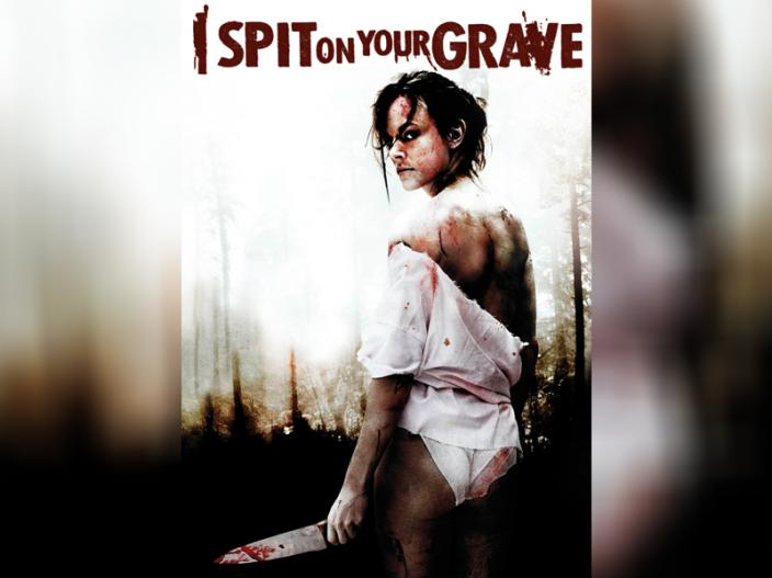 I Spit on Your Grave |